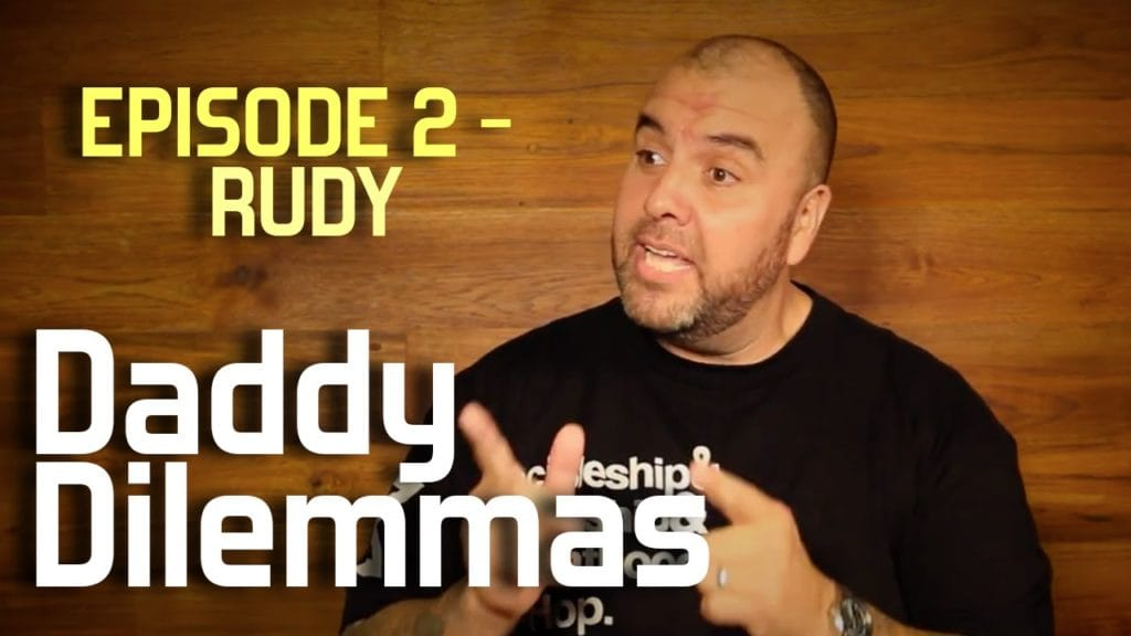 Daddy Dilemmas – Rudy