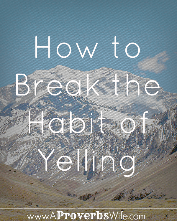 How to Break the Habit of Yelling