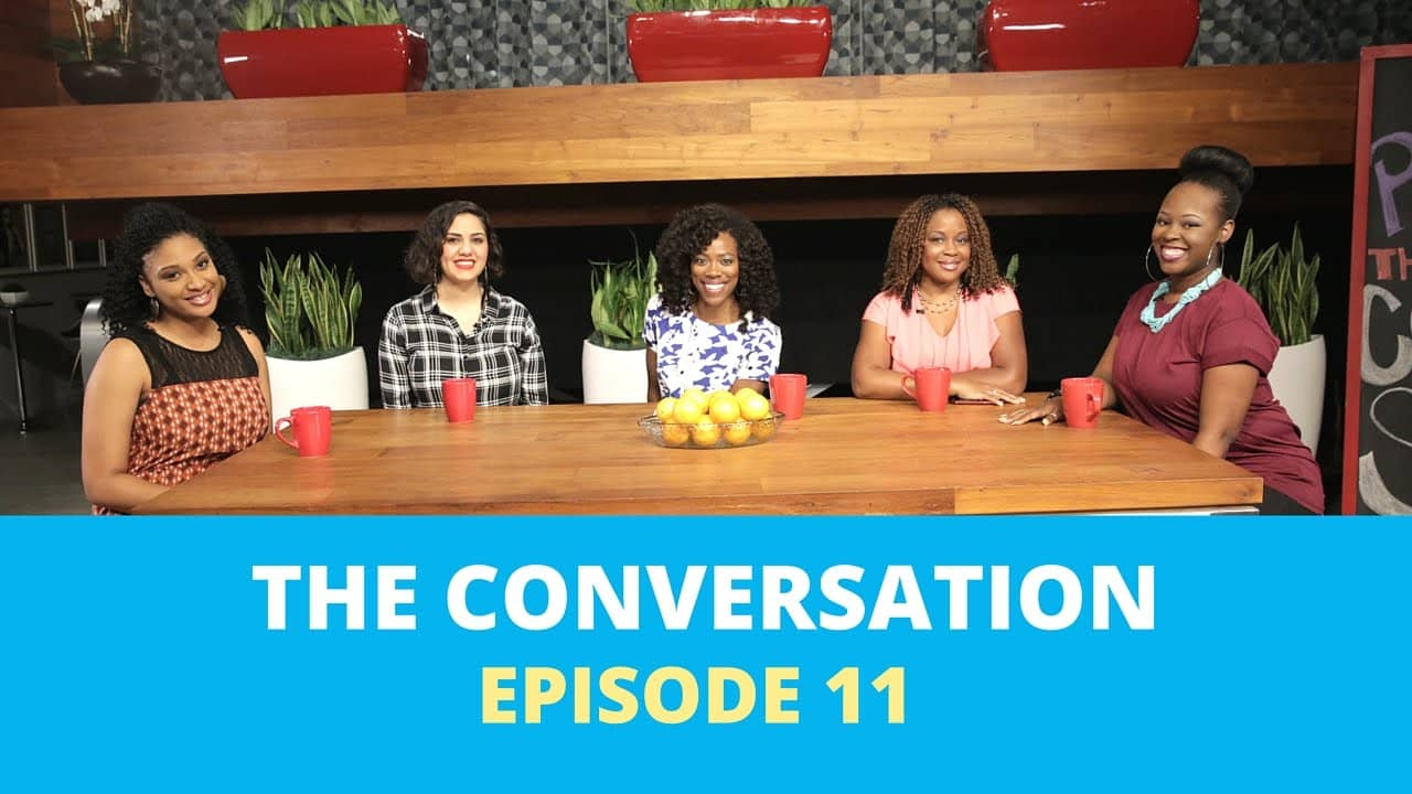 "The Conversation | Episode 11 – Girl Chat: ""It's The First Date…"""