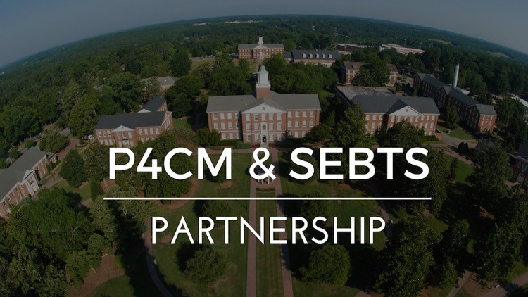 P4CM & SEBTS Partner Up to Break Down Racial and Cultural Walls In the Body and Seminary Education